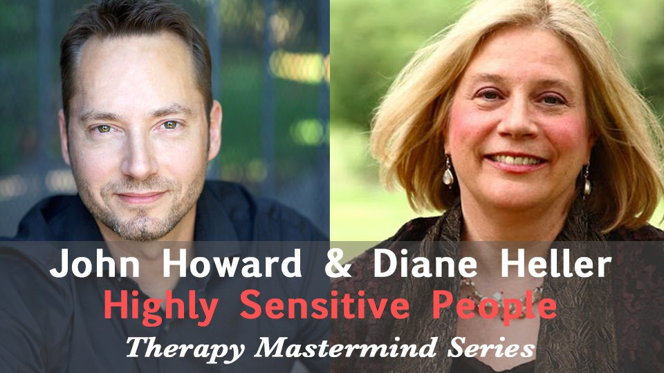 John Howard & Diane Heller on Highly Sensitive