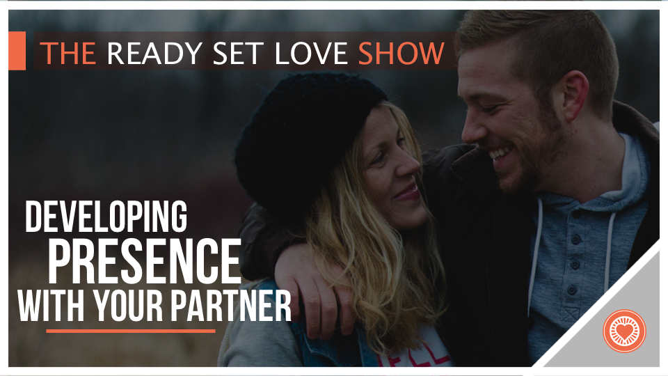 05 Developing Presence with your Partner