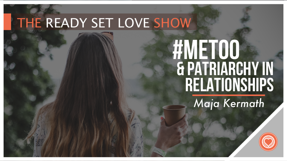 06 Maja Kermath – #MeToo & Patriarchy in Relationships
