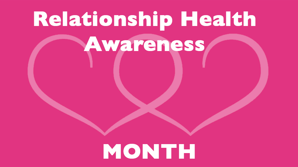 Relationship Health Awareness Month!