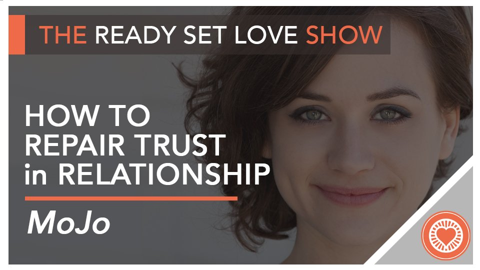 Ready Set Love Podcast Repair Trust Relationships