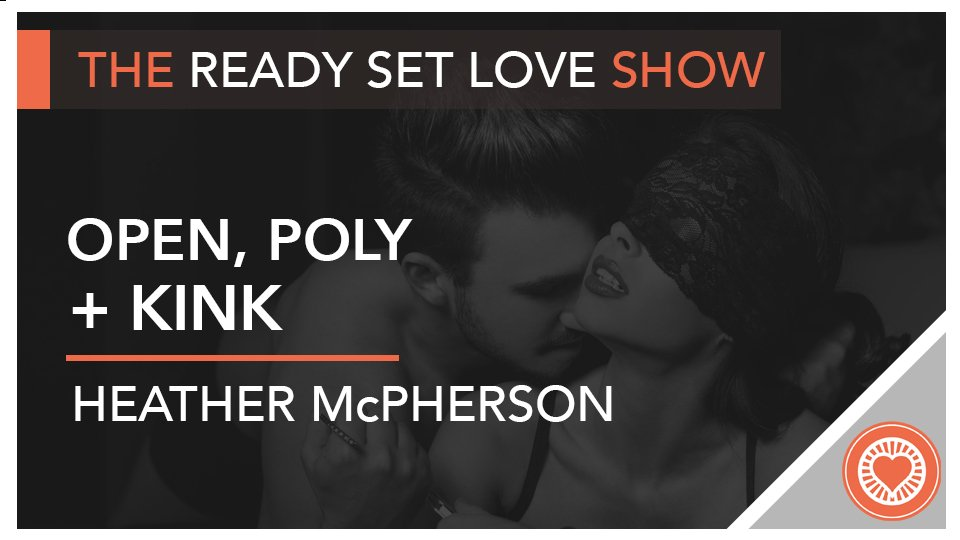 Ready Set Love Kink Open Poly Relationships