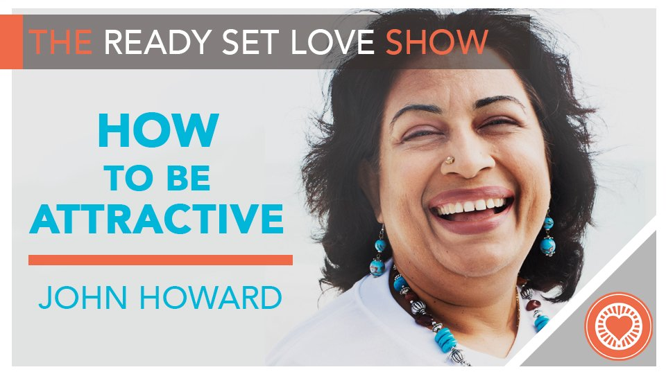 Ready Set Love Podcast Episode 16 Attractiveness