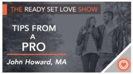Secrets From A Pro on Ready Set Love with John Howard