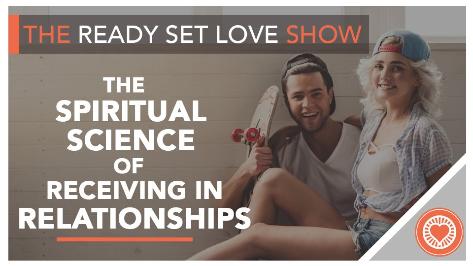 23 The Spiritual Science of Receiving in Relationships