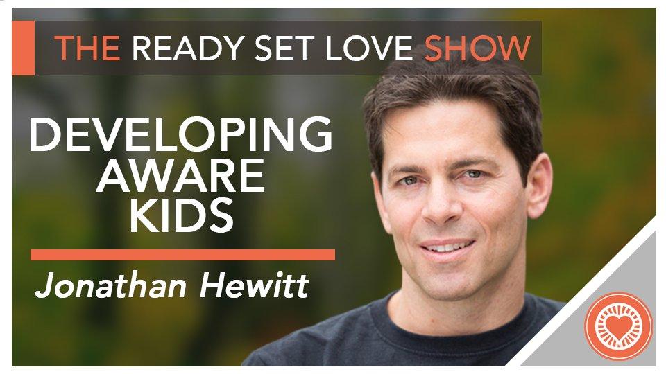 25 Developing Aware Kids with Jonathan Hewitt