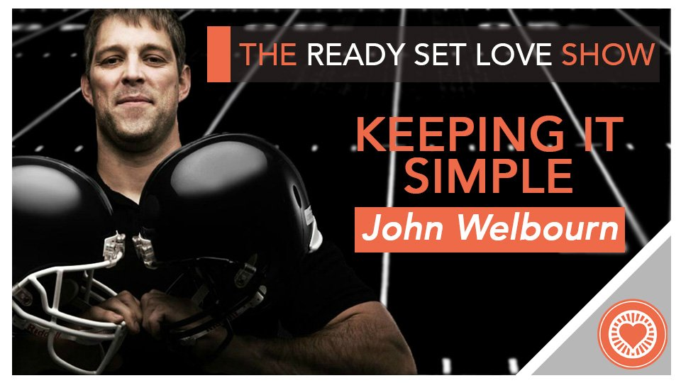 27 Keeping it Simple with John Welbourn