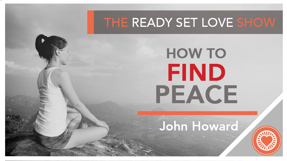 John Howard How to Find Peace