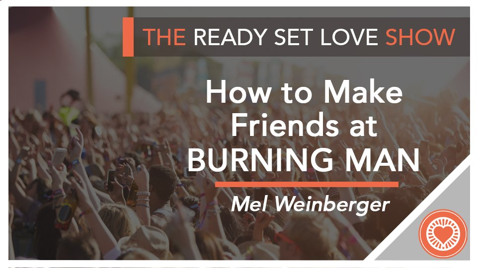 How to Make Friends at Burning Man