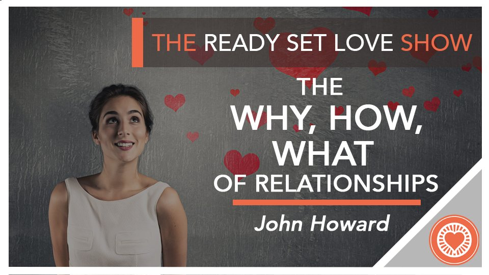 Ready Set Love Why How What John Howard