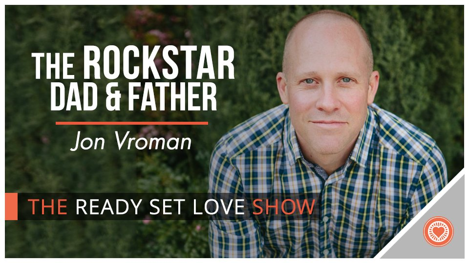38 The Rockstar Dad and Father w Jon Vroman