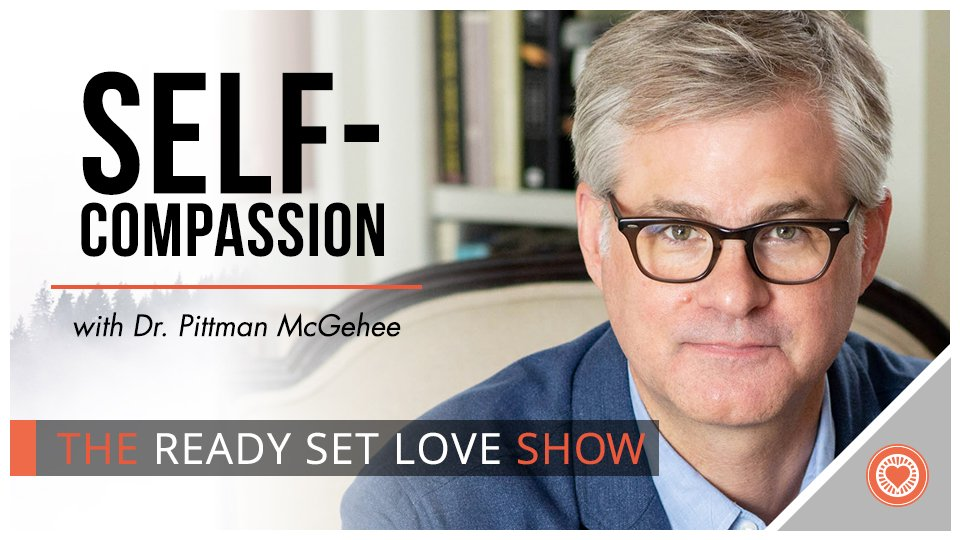 49 Self-Compassion with Pittman McGehee