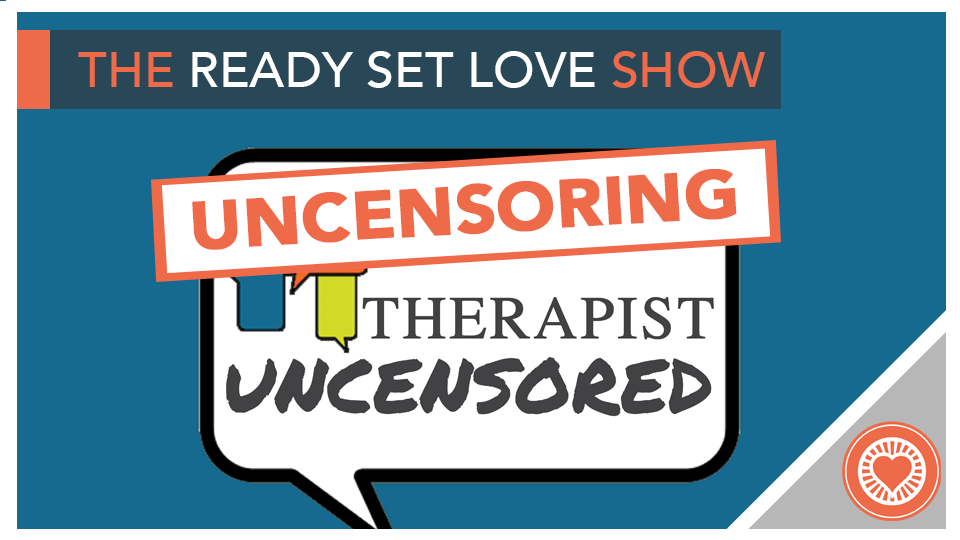 52 Uncensoring Therapist Uncensored