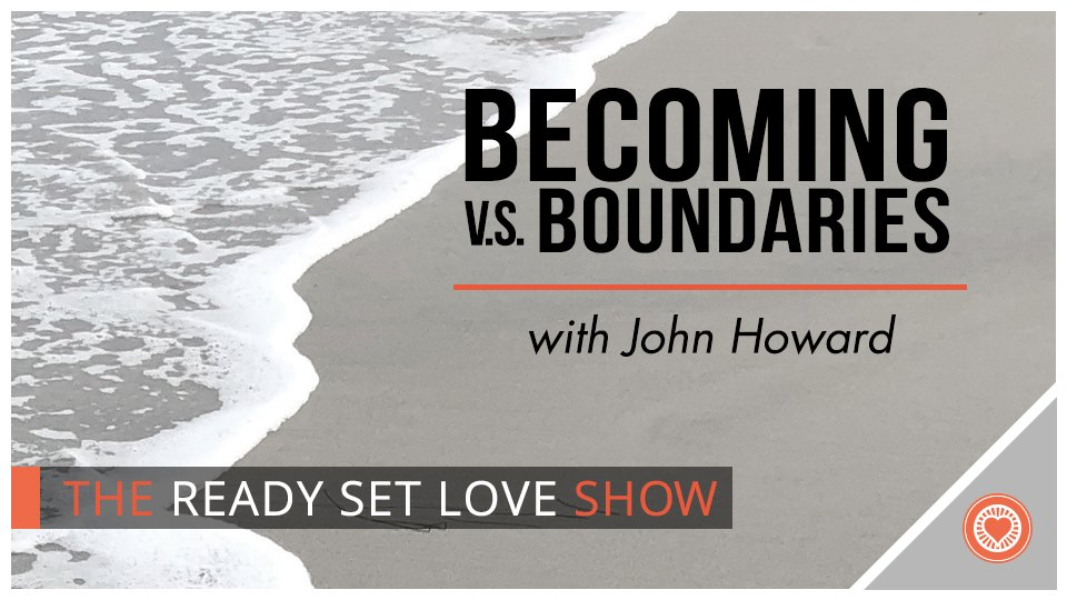53 Becoming vs Boundaries