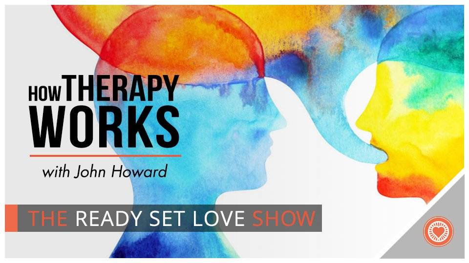 58 How Therapy Works with John Howard