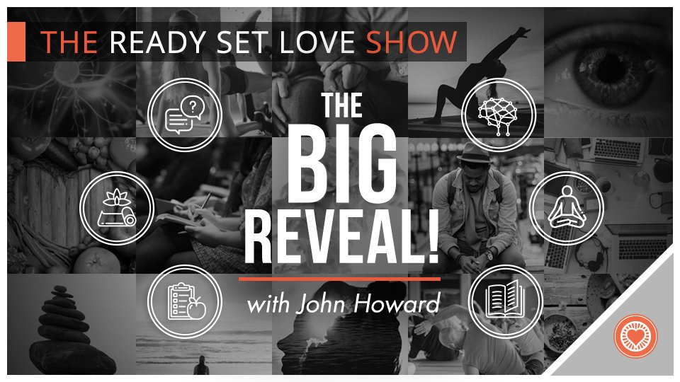 The Big Reveal John Howard Ready Set Love Podcast